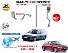 FOR PEUGEOT 306 1.4 + ESTATE 75BHP 2001-2002 NEW CATALYTIC CONVERTER CAT + KIT