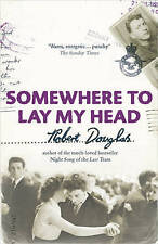 Somewhere to Lay My Head by Robert Douglas (Paperback, 2007)