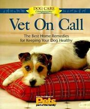 Vet On Call: The Best Home Remedies for Keeping Your Dog Healthy (Dog -ExLibrary