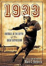 1933 : Football at the Depth of the Great Depression by Mark C. Bodanza...