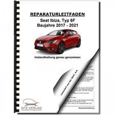 SEAT Ibiza Typ 6F 2017-2021 Instandhaltung Inspektion Wartung Serviceanleitung