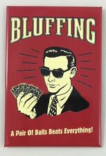 """Bluffing, A Pair of Balls Beats Everything- Tin Magnet- 2""""x3"""" Vintage Look- NEW!"""