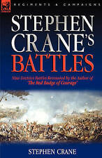 Stephen Crane's Battles: Nine Decisive Battles Recounted by the Author of The R