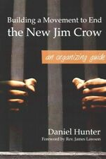 Building a Movement to End the New Jim Crow : an organizing guide, Paperback ...