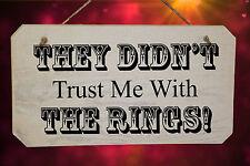 Ils n'ont pas confiance en moi avec les anneaux! - en bois shabby chic blanc mariage signe