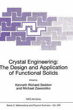Crystal Engineering: The Design and Application of Functional Solids (NATO Scie