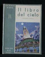 LA SCALA D'ORO. IL LIBRO DEL CIELO. Giuseppe Scortecci. UTET.