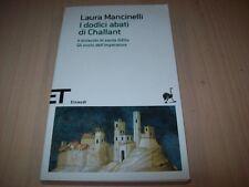 LAURA MANCINELLI-I DODICI ABATI DI CHALLANT+MIRACOLO ODILIA &EINAUDI-2013 NUOVO!