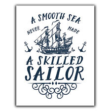 A SMOOTH SEA NEVER A SKILLED SAILOR METAL WALL PLAQUE print inspiration decor