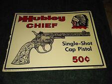 HUBLEY CHIEF SINGLE SHOT CAP PISTOL EMBOSSED METAL SIGN