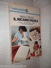 IL RICAMO FACILE I filati le tecniche i punti Paola Ricas Rizzoli 1977 manuale