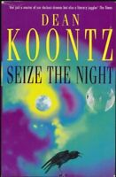 SEIZE THE NIGHT. By Dean Koontz