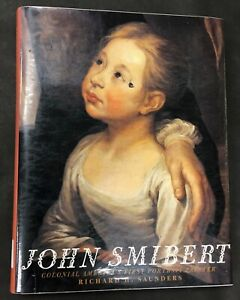 John Smibert Colonial America's First Portrait Painter Saunders ExLibrary 1995