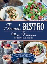 French Bistro: Restaurant-Quality Recipes for Appetizers, Entrées, Desse...