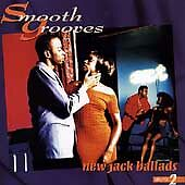 SMOOTH GROOVES: NEW JACK BALLADS VOL 2 CD! W/GUY-RFTW-AL B. SURE-TROOP! NR MINT+