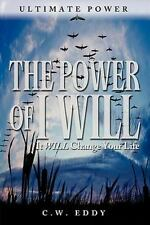 The Power of I Will by Charles W. Eddy (2011, Paperback)