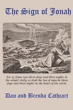 The Sign of Jonah by Dan & Brenda Cathcart (2013, Paperback)