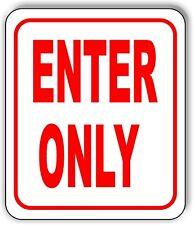 Enter Only Sign Metal Outdoor Sign Parking Lot Sign Long Lasting