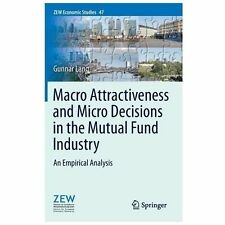 Macro Attractiveness and Micro Decisions in the Mutual Fund Industry : An...