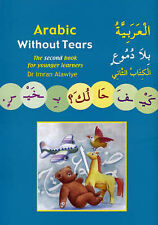 Arabic without Tears: The Second Book for Younger Learners: Bk. 2 by Imran Hamza Alawiye (Paperback, 2007)