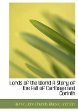 Lords Of The World A Story Of The Fall Of Carthage And Corinth: By Alfred Joh...