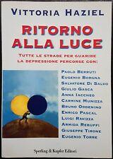 Vittoria Haziel, Ritorno alla luce, Ed. Sperling & Kupfer, 1999