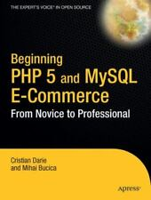 Beginning Php 5 and MySql E-Commerce: From Novice to Professional Cristian Dari