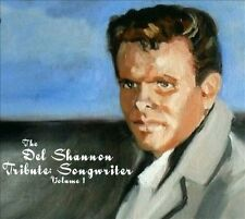 NEW The Del Shannon Tribute: Songwriter, Vol. 1 (Audio CD)