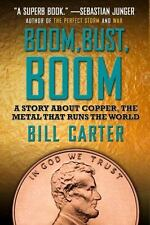 Boom, Bust, Boom: A Story About Copper, the Metal That Runs the World, Carter, B