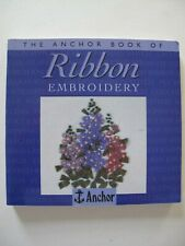 THE ANCHOR BOOK of RIBBON EMBROIDERY