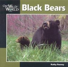 Black Bear (Our Wild World) by Feeney, Kathy