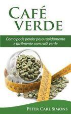 Café Verde - Uma Garantia de Perda de Peso? : Como Pode Perder Peso...