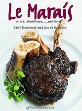 Le Marais : A Rare Steakhouse - Well Done by Jose de Meirelles and Mark...