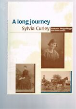 A Long Journey: Duntroon, Mugga Mugga and three careers - Sylvia Curley - Signed
