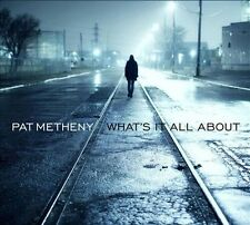 What's It All About by Pat Metheny (CD, Jun-2011, Nonesuch (USA))