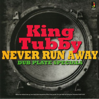 KING TUBBY-NEVER RUN AWAY-DUB PLATE SPECIALS-IMPORT CD WITH JAPAN OBI E78