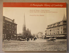 A PHOTOGRAPHIC HISTORY OF CAMBRIDGE by Patricia Rogers & Charles Sullivan ma