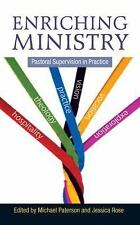 Enriching Ministry : Pastoral Supervision in Practice (2014, Paperback)