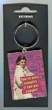 You're only naughty if you get caught ~ Key Ring / Key Ring ~ Adult Novelty Gift