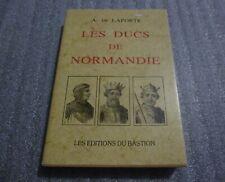 LES DUCS DE NORMANDIE  A. DE LAPORTE les editions du bastion