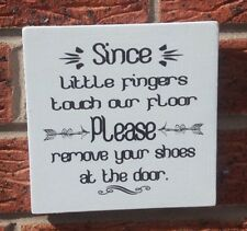 shabby & vintage chic since little fingers touch out floor remove shoes sign