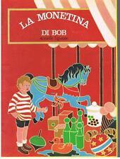 < STORIELLE FIGURATE >  LA MONETINA DI BOB