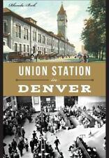 Union Station in Denver (Paperback or Softback)