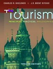 Tourism Principles, Practices, Philosophies 12E (1st Ed.)  by Goeldner, Ritchie