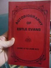 Autobiography of Estle Evans (Age 3 to Age 80) Signed by the author