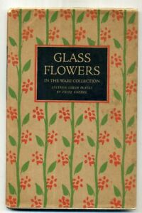 GLASS FLOWERS from Ware Collection Botanical Museum Harvard Fritz Kredel d/w vgc