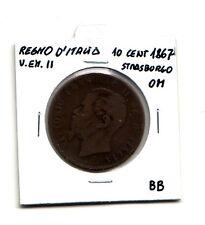 Regno d'Italia 10 centesimi  1867 Strasburgo OM  V.Emanuele II   BB   (m1082)