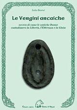 LE VERGINI ARCAICHE Bearné Verginità magica Folklore Mitologia TERRA di MEZZO