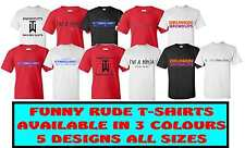 FUNNY RUDE T-SHIRTS MEN WOMEN 5 DESIGNS 3 COLOURS ALL SIZES