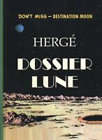 Hergé Dossier Lune. Destination Moon. Album cartonné de 32 pages couleurs. 2014.